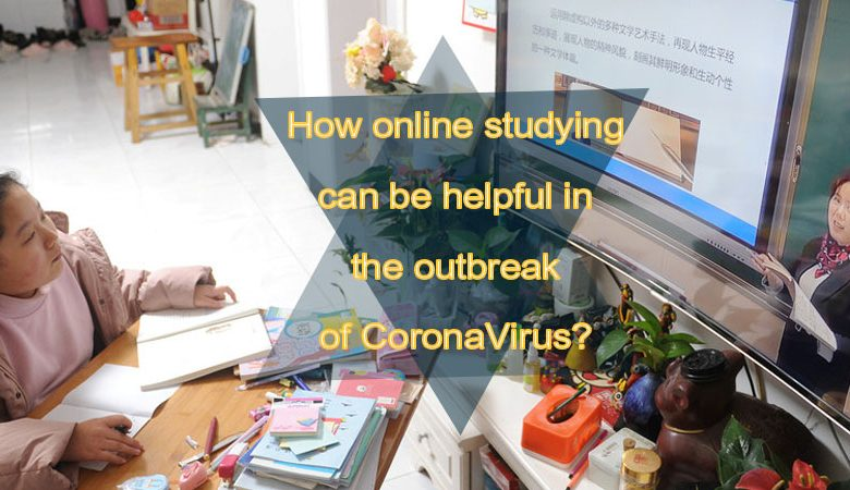 online studying can be helpful in the outbreak of CoronaVirus