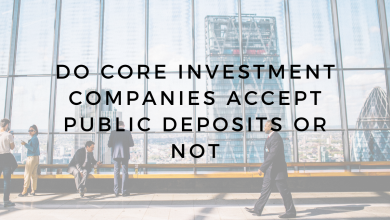 Photo of Do core investment companies accept public deposits or not
