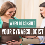 When to Consult Your Gynaecologist