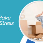How To Make Packing Stress Free - Man and A Van London