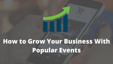 Photo of How to Grow Your Business With Popular Events