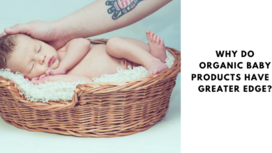 Photo of Why Do Organic Baby Products Have a Greater Edge?