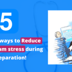 5 Simple ways to Reduce NEET Exam stress during Preparation!