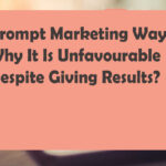 Prompt Marketing Way Why It Is Unfavourable Despite Giving Results