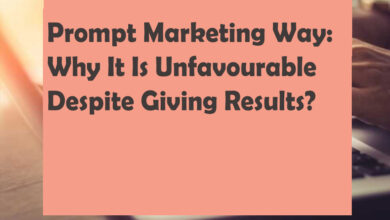 Photo of Prompt Marketing Way: Why It Is Unfavourable Despite Giving Results?