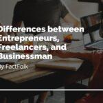 Entrepreneurs vs businessman vs freelancers