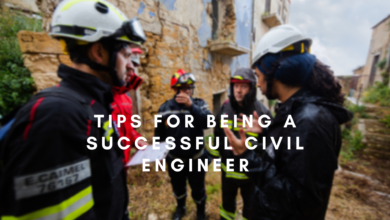 Photo of Tips For Being A Successful Civil Engineer