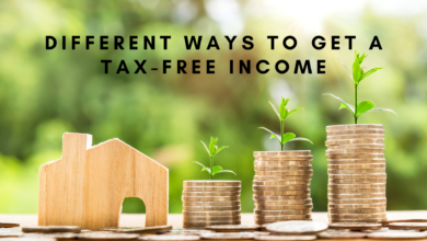 Photo of Tax planning in Different Ways to get a Tax-Free Income